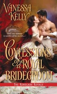 Confessions of A Royal Bridegroom, Book 2 in The Renegade Royals Series, April 2014