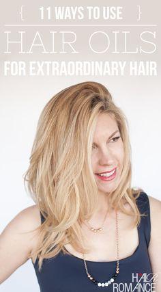 11 ways to use hair oils for extraordinary hair