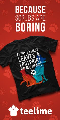 """""""Every Patient Leaves A Footprint On My Heart"""" Being in veterinary medicine is more than a job! Perfect for work and People will love it! Other colors and styles available too! More cool t-shirts here: http://teelime.com/collections/professions/veterinarians"""