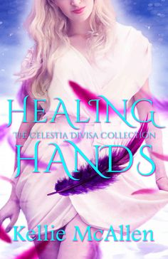 Healing Hands (Angel Romance Series) (The Celestia Divisa Collection) ($2.99 to #Free) - #Books