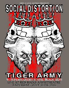 Social Distortion and Tiger ..Yes! ...E*
