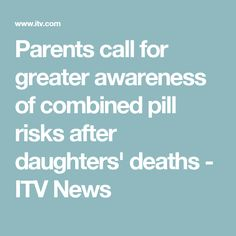 Parents call for greater awareness of combined pill risks after daughters' deaths - ITV News