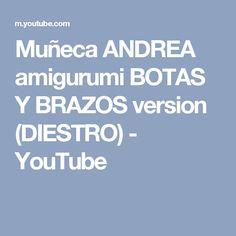 Muñeca ANDREA amigurumi BOTAS Y BRAZOS  version (DIESTRO) - YouTube