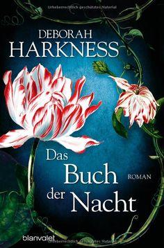 Das Buch der Nacht: Roman Diana & Matthew Trilogie, Band 3: Amazon.de: Deborah Harkness, Christoph Göhler: Bücher