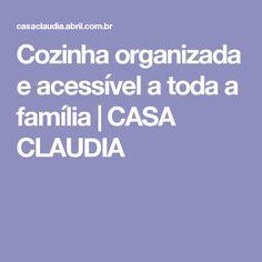 Cozinha organizada e acessível a toda a família | CASA CLAUDIA
