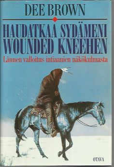 Dee Brown - Haudatkaa sydämeni Wounded Kneehen Comic Books, Comics, Brown, Movie Posters, Film Poster, Brown Colors, Cartoons, Cartoons, Comic