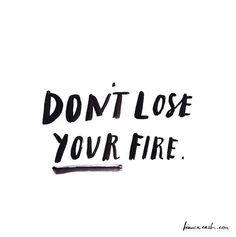 Keep on burning.
