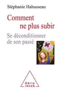 Comment ne plus subir - Éditions Odile Jacob Les Chakras, Lectures, Self Care, Positive Vibes, Personal Development, Life Is Good, Affirmations, Psychology, Coaching