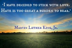 Stick with Love, a quote by Martin Luther King, Jr. via @InThePowderRoom
