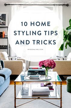 Have your home magazine-ready in no time // home styling tips and tricks