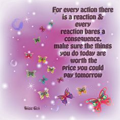 FOR EVERY ACTION ... How The Universe Works, Wise Girl, Spiritual Encouragement, Words Of Wisdom Quotes, Wine Quotes, Quote Board, Karma, Life Lessons, Insight