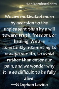 Will toward truth - Stephen Levine Emotional Clutter, Quotes To Live By, Life Quotes, Soul Songs, Motivational Quotes, Inspirational Quotes, Cognitive Dissonance, Buddhist Quotes, Healing Words
