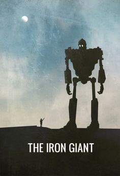 The Iron Giant- such an underrated movie!!