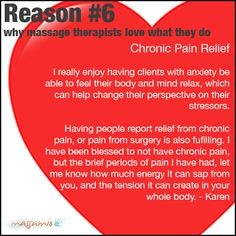 On our blog this week we have true stories from massage therapists sharing what excites them about their work.  Today, let's examine Reason #6. Relieving chronic pain for our clients. How amazing is that? Do you have any inspirational stories about this one?