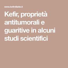 Kefir, proprietà antitumorali e guaritive in alcuni studi scientifici