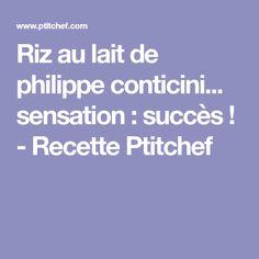 Riz au lait de philippe conticini... sensation : succès ! - Recette Ptitchef