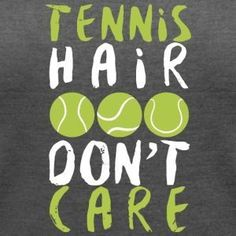 Tennis hair dont care t shirt tennis hair gifts t shirt funny tennis hair t shirt I love tennis t shirt tennis player t shirt #tennisfunny