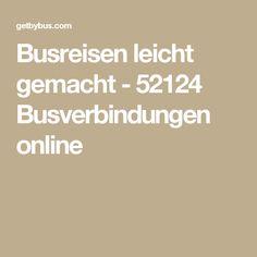 Busreisen leicht gemacht - 52124 Busverbindungen online