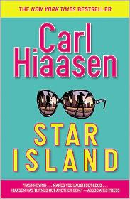 Star Island. I think that I've read nearly everything that Carl Hiaasen has written.  Disturbingly funny!