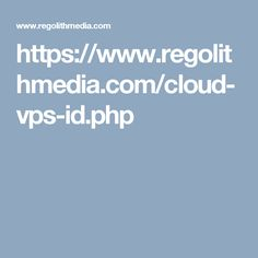 https://www.regolithmedia.com/cloud-vps-id.php