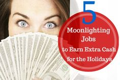 5 moonlighting jobs to earn extra cash for the holidays