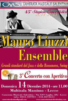 Mauro Liuzzi Ensemble per il 3° #concerto con aperitivo domenica 14 Dicembre 2014 al Multisala Massimo di #Lecce (Le)
