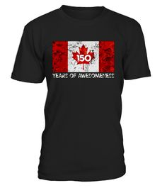 150 Years Of Awesomeness - Canada 150th Birthday T-shirts, Canada 150 Sesquicentennial T-Shirt, Canada 150th Birthday 1867 To 2017 T-shirt   Canada 150, Canada' Day 1th July 1867 t shirt, Canada's 150th Birthday Celebration, Canada turns 150! Happy Birthday Canada, Canada celebrates its 150th anniversary, Canada turns 150, Happy 150th Canada   Canada Turns 150 July 1st, 2017,Canada 150 1867-2017 Flag T-Shirt.