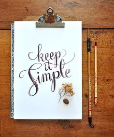 simplicity - keep in mind for the wedding that will come.. In time..