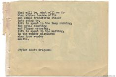 Typewriter Series by Tyler Knott Gregson Pretty Words, Love Words, Beautiful Words, Quotes And Notes, Me Quotes, Tyler Knott Gregson Quotes, Unspoken Words, Actions Speak Louder Than Words, Typewriter Series