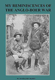 Download My Reminiscences of the Anglo-Boer War (Illustrated) ebook free by GENERAL BEN VILJOEN in pdf/epub/mobi