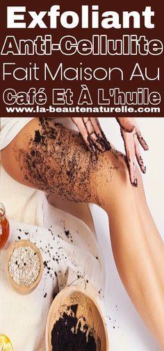 Exfoliant anti-cellulite fait maison au café et à l'huile #Exfoliant #anti-cellulite