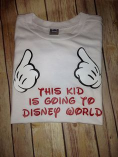 Hey, I found this really awesome Etsy listing at https://www.etsy.com/listing/168926033/this-kid-is-going-to-disney-world-shirt