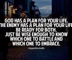 God has a plan for your life ...