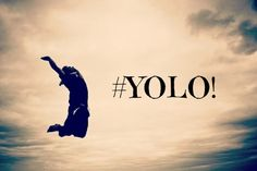 You Only Live Ones