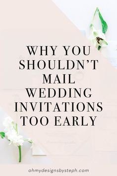 I know, it's SO EXCITING to get your pretty paper in hand BUT hold up! There are a few negatives on mailing wedding invitations too early - here's what I recommend!