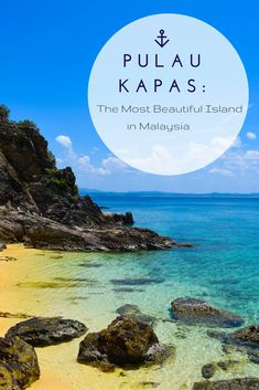 PULAU KAPAS: The Most Beautiful Island in Malaysia