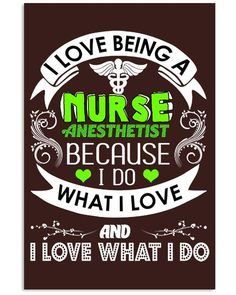 I Love Being A Nurse Anesthetist - CRNA - Chocolate nurse and doctor, to be a nurse, neonatal nurse practitioner #outdoorgirl #nurse #photography