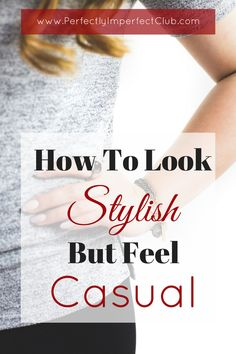 How to look stylish and put together all of the time, no matter what kind of day you are having!