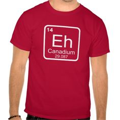 c19842a659d Eh - Canadium periodioc table element T-Shirt