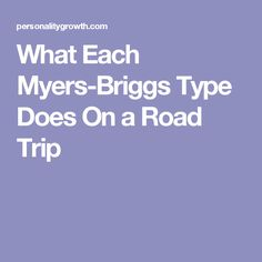 What Each Myers-Briggs Type Does On a Road Trip