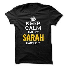 cool Keep Calm Let SARAH Handle It 2015