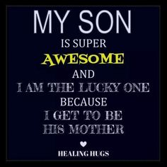 Mother Son Quotes And Sayings Son Quotes From Mom, Mother Son Quotes, Mommy Quotes, Quotes For Kids, Family Quotes, Me Quotes, Child Quotes, Daughter Quotes, Quotes Children