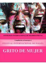 Antología Homenaje al Festival Internacional de Poesía Grito de Mujer (3 volúmenes)
