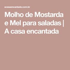 Molho de Mostarda e Mel para saladas | A casa encantada