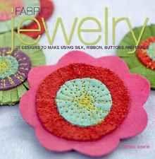 Fabric Jewelry: 25 Designs to Make Using Silk, Ribbon,