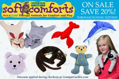 Save 20% on products from our Soft Comforts category. Sale through Sunday 12/27/2015. http://www.grampasgarden.com/soft-comfort-warmers.html  (discount applied during checkout)