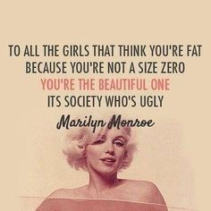 I've no hope of ever being a size 0, but then again Marilyn was not one either