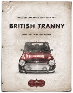 The British Auto Poster Campaign was designed by Stir, Motorcar Service You Can Afford. Poster Ads, Mini Cooper S, Auto Service, Classic Mini, Mini Me, Travel Posters, Advertising, British, Funny