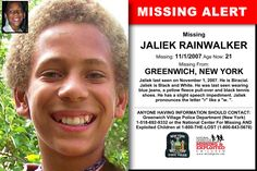 JALIEK RAINWALKER, Age Now: 21, Missing: 11/01/2007. Missing From GREENWICH, NY. ANYONE HAVING INFORMATION SHOULD CONTACT: Greenwich Village Police Department (New York) 1-518-692-9332.