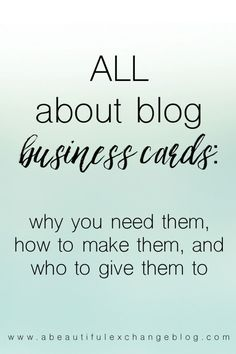 Blog Business Cards: Why you need them, how to make them, and who to give them to